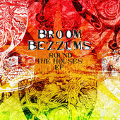 Broom Bezzums - Round the Houses EP