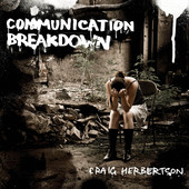 Craig Herbertson - Communication Breakdown