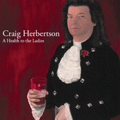 Craig Herbertson - A Health to the Ladies