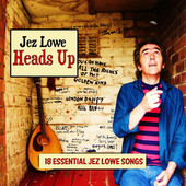 Jez Lowe - Heads Up