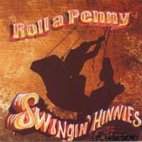 Roll a Penny - Swingin Hinnies
